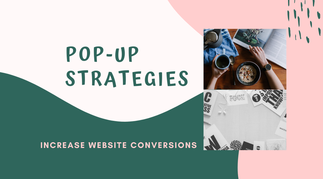 Pop-Up Strategies To Increase Website Conversions