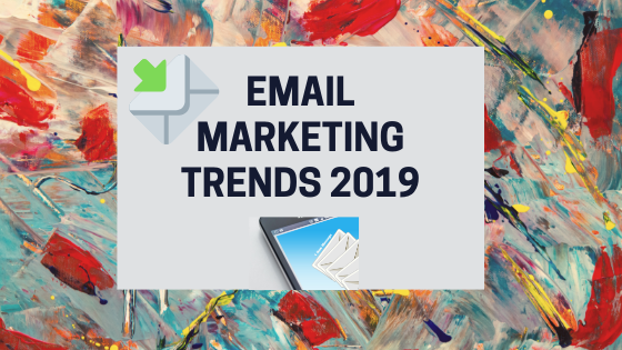 Email Marketing Trends To Watch For In 2020