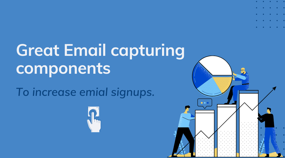5 Integral Components Of A Great Email Capturing Pop-ups