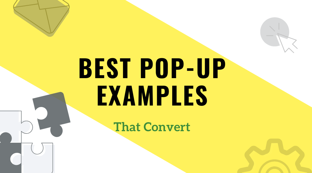 Examples Of Best Pop-ups That Convert